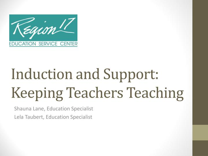 induction and support keeping teachers teaching