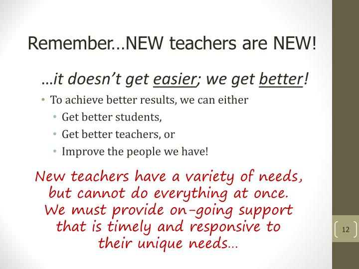 Remember…NEW teachers are NEW!