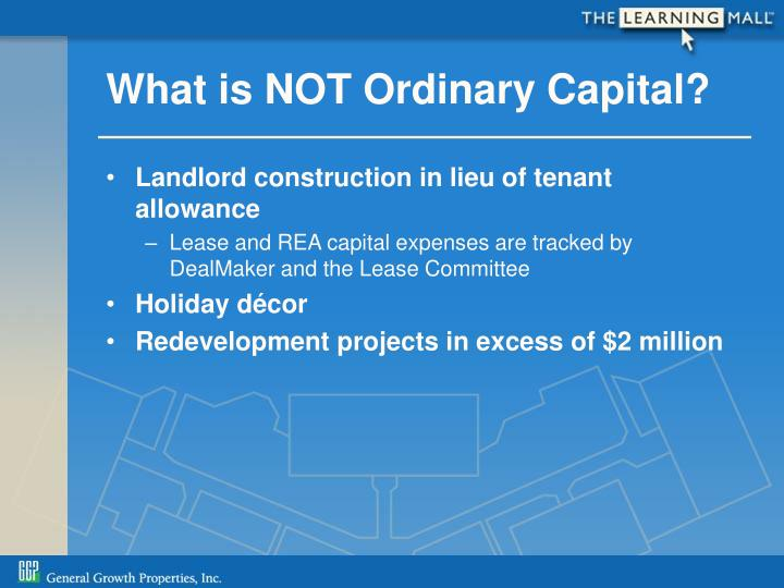 What is NOT Ordinary Capital?