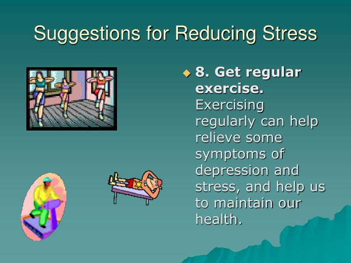 Suggestions for Reducing Stress
