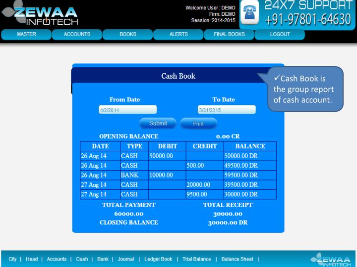 Cash Book is the group report of cash account.
