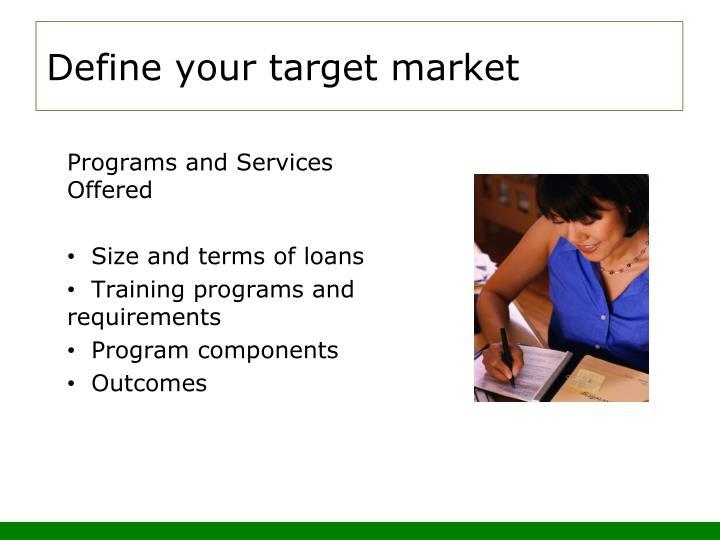 Define your target market