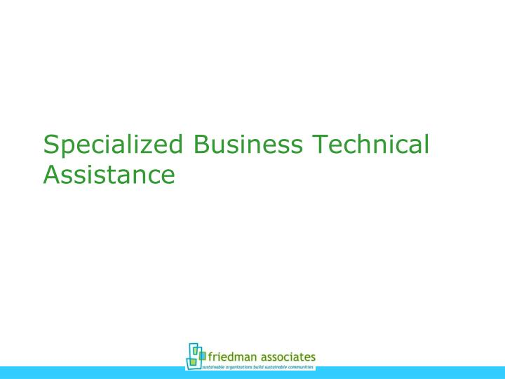 Specialized Business Technical Assistance
