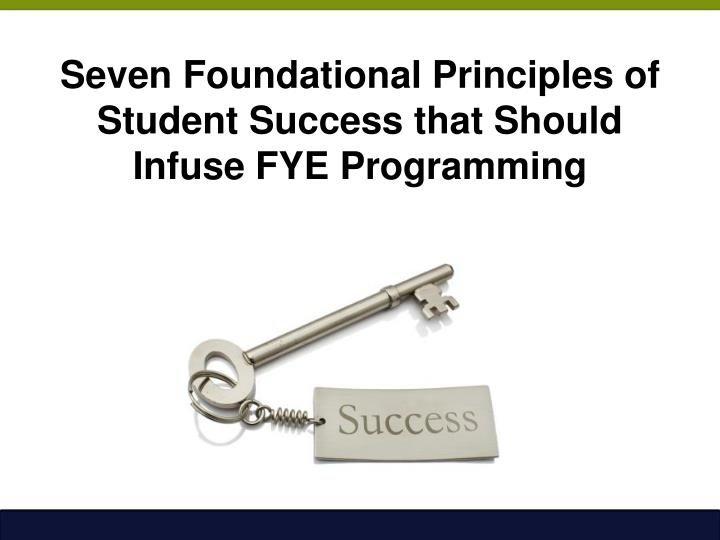 Seven Foundational Principles of Student Success that Should Infuse FYE Programming