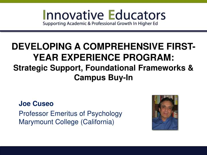 DEVELOPING A COMPREHENSIVE FIRST-YEAR EXPERIENCE PROGRAM: