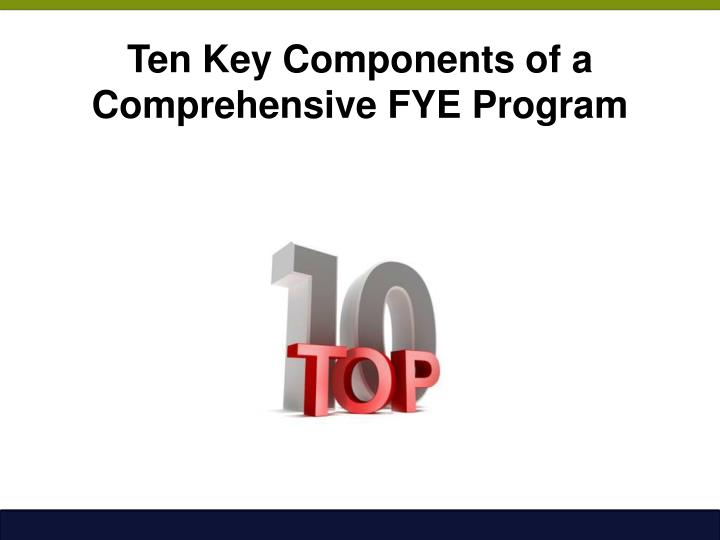 Ten Key Components of a Comprehensive FYE Program