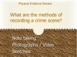 what are the methods of recording a crime scene