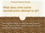 what does crime scene reconstruction attempt to do
