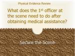 what does the 1 st officer at the scene need to do after obtaining medical assistance