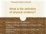 what is the definition of physical evidence