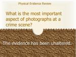 what is the most important aspect of photographs at a crime scene