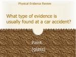 what type of evidence is usually found at a car accident