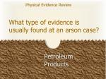 what type of evidence is usually found at an arson case