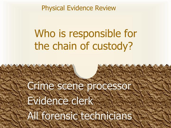 Physical Evidence Review