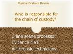 who is responsible for the chain of custody
