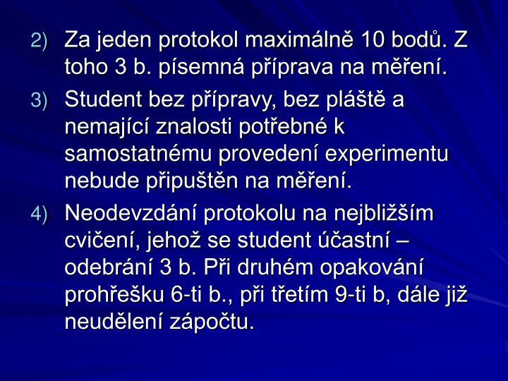Za jeden protokol maximálně 10 bodů. Z toho 3 b. písemná příprava na měření.