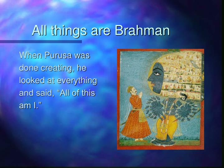 All things are Brahman