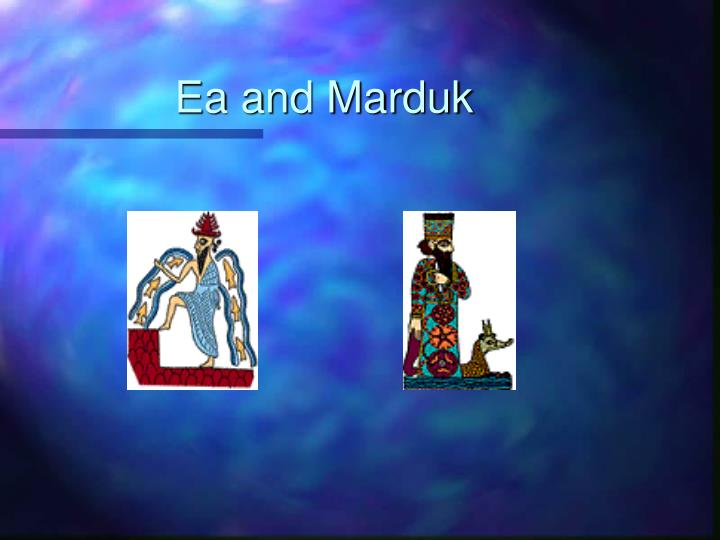 Ea and Marduk