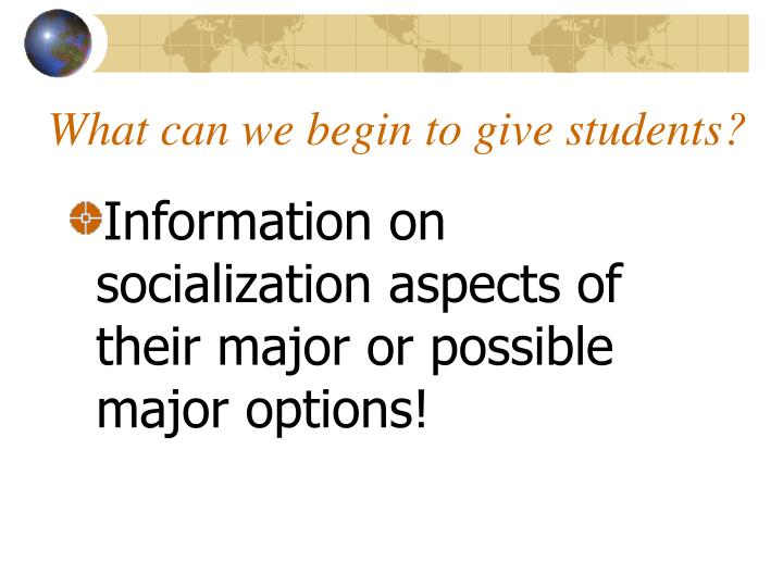 What can we begin to give students?