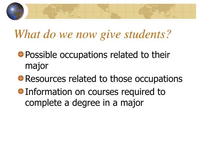 What do we now give students?