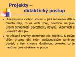 projekty didaktick postup1