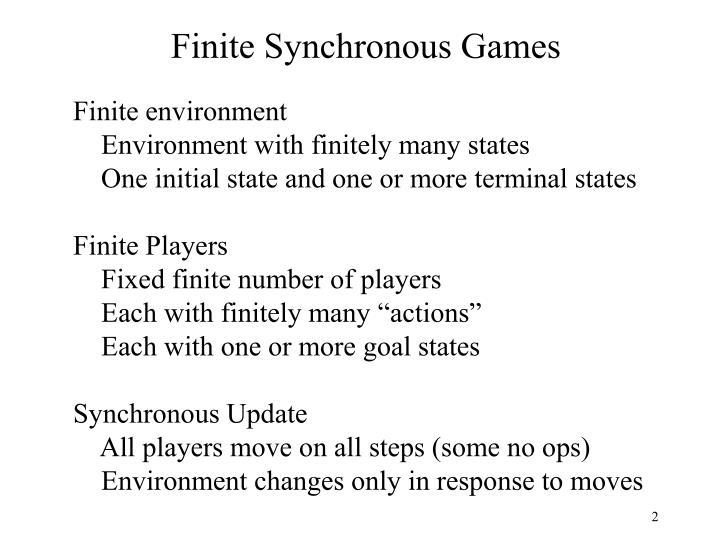 Finite Synchronous Games