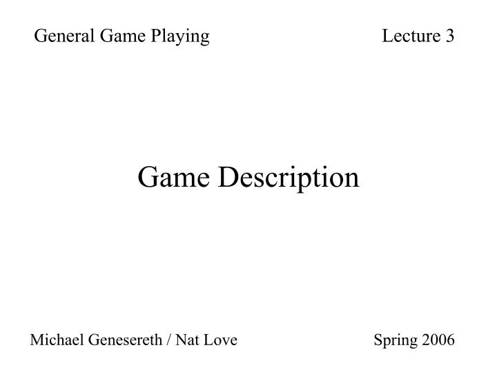 General Game PlayingLecture 3