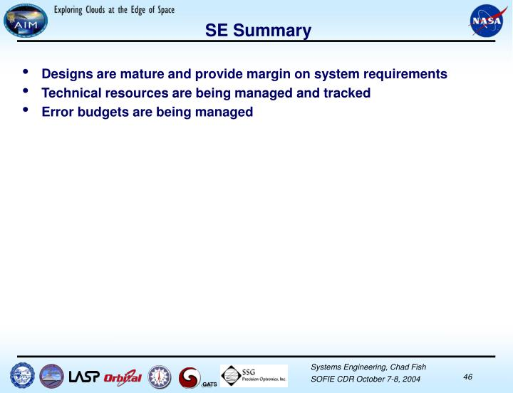 Designs are mature and provide margin on system requirements