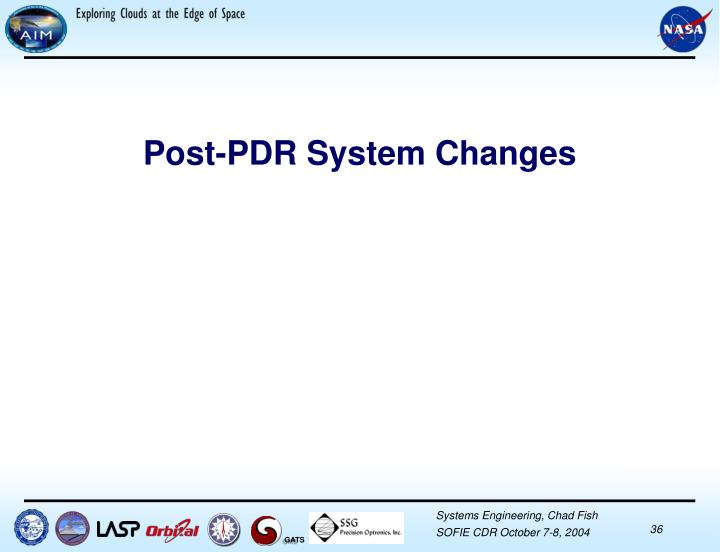 Post-PDR System Changes