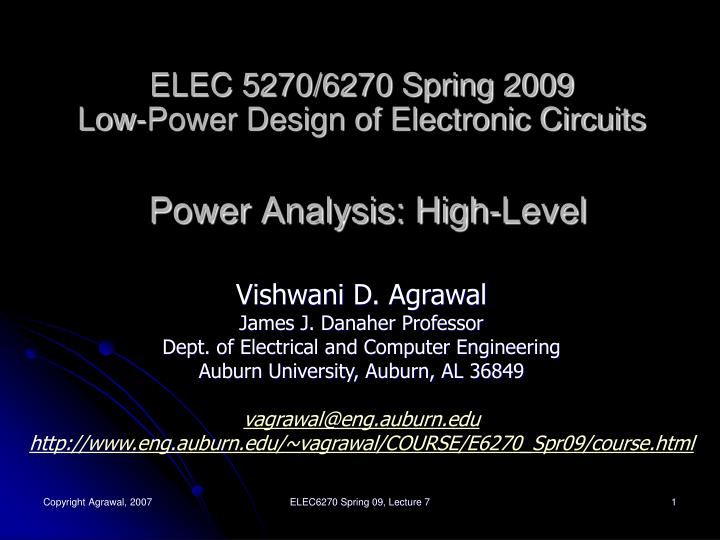 Elec 5270 6270 spring 2009 low power design of electronic circuits power analysis high level