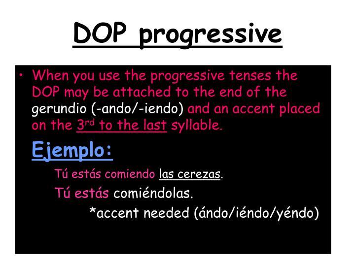 DOP progressive
