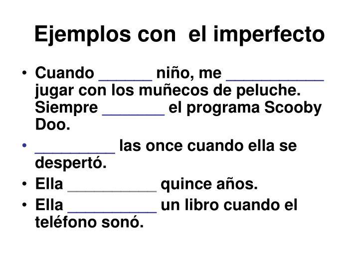 Ejemplos con  el imperfecto