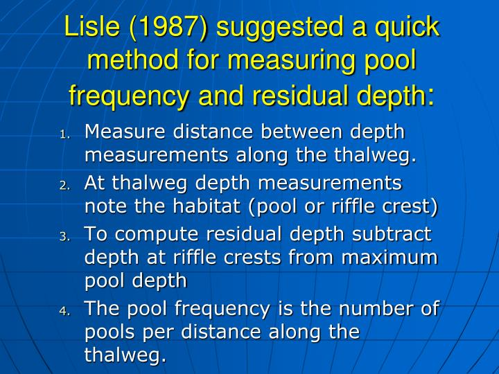 Lisle (1987) suggested a quick method for measuring pool frequency and residual depth