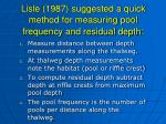 lisle 1987 suggested a quick method for measuring pool frequency and residual depth