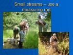 small streams use a measuring rod