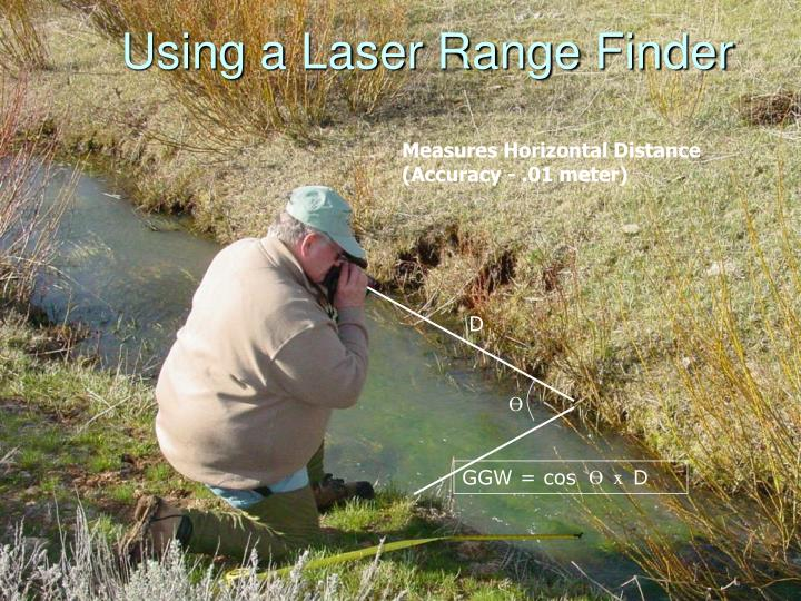 Using a Laser Range Finder