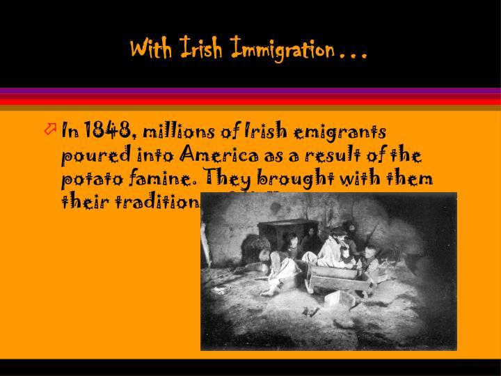 With Irish Immigration…