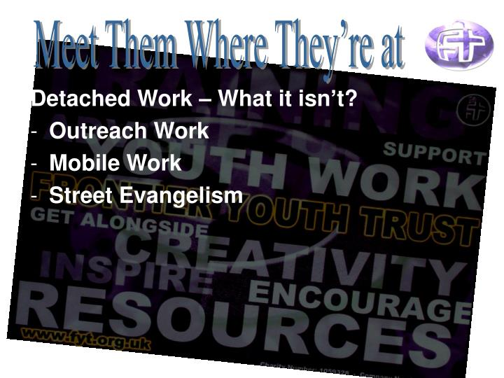 Detached Work – What it isn't?