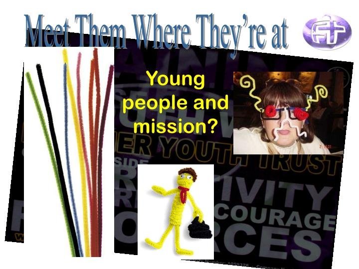 Young people and mission?