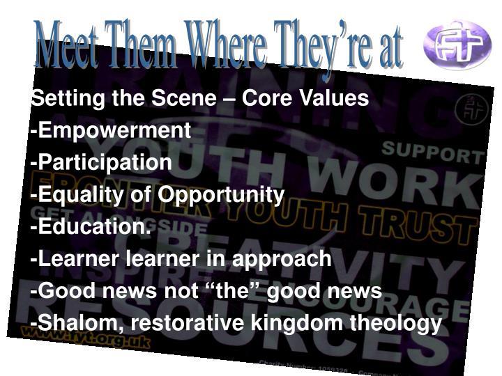 Setting the Scene – Core Values