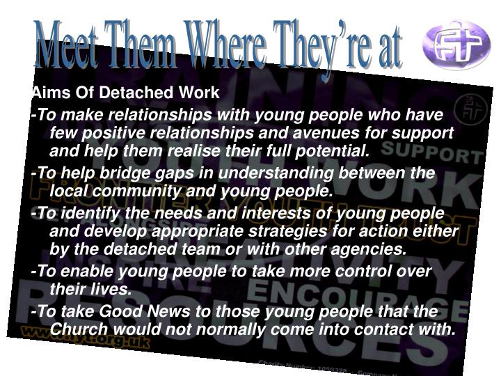 Aims Of Detached Work