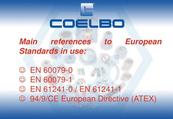 Main references to European Standards in use: