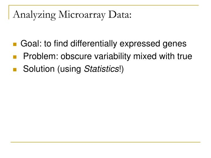 Analyzing Microarray Data: