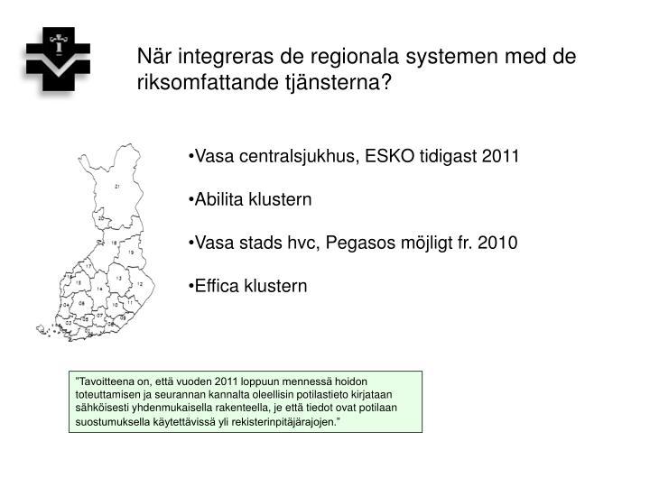 När integreras de regionala systemen med de