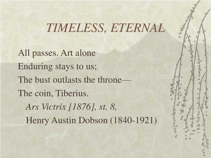 TIMELESS, ETERNAL