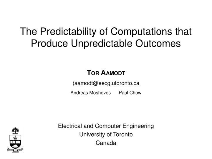 The Predictability of Computations that Produce Unpredictable Outcomes