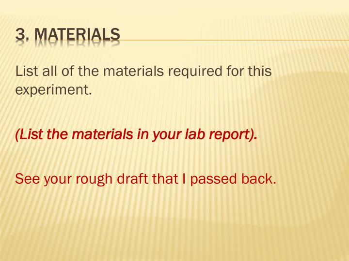 List all of the materials required for this experiment.