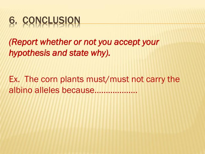 (Report whether or not you accept your hypothesis and state why).