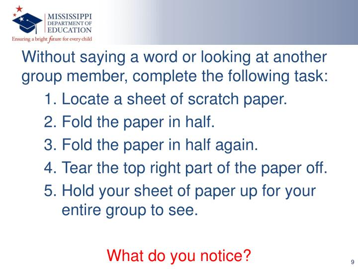 Without saying a word or looking at another group member, complete the following task: