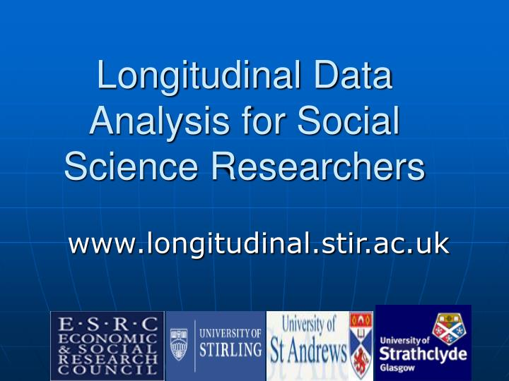 Longitudinal Data Analysis for Social Science Researchers
